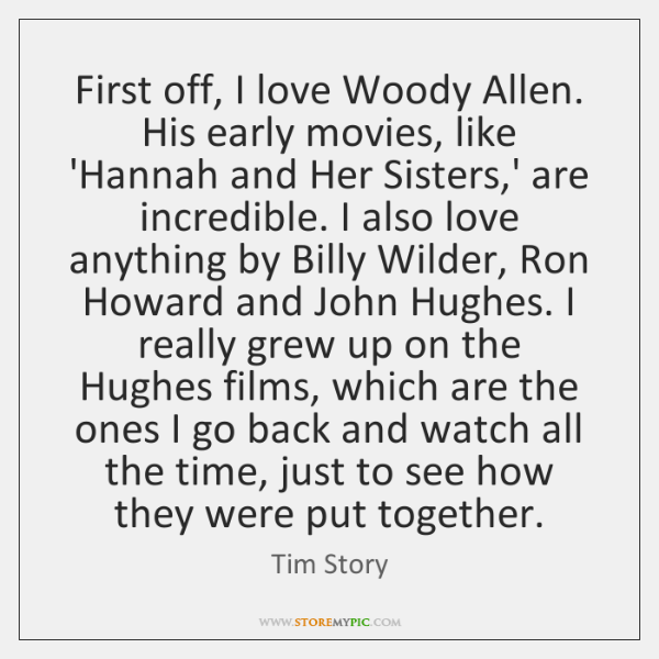 First off, I love Woody Allen. His early movies, like 'Hannah and ...