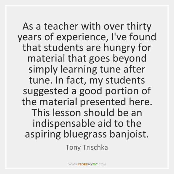 As a teacher with over thirty years of experience, I've found that ...