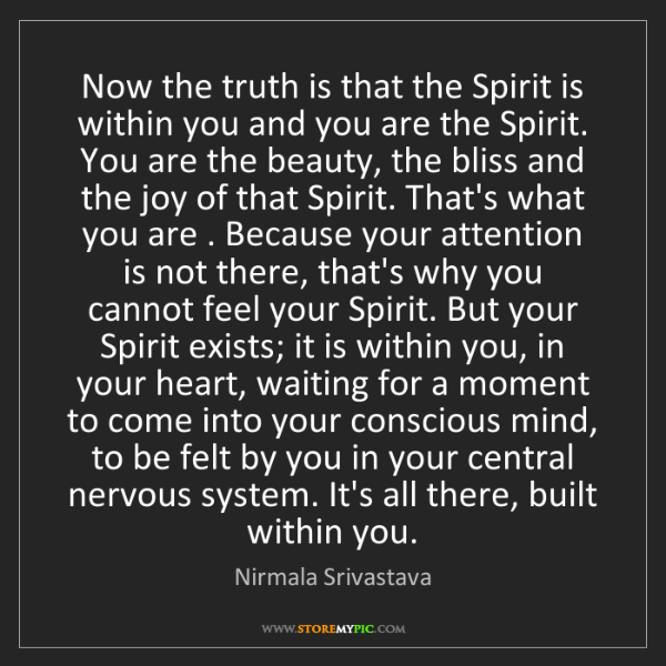 Nirmala Srivastava: Now the truth is that the Spirit is within you and you...