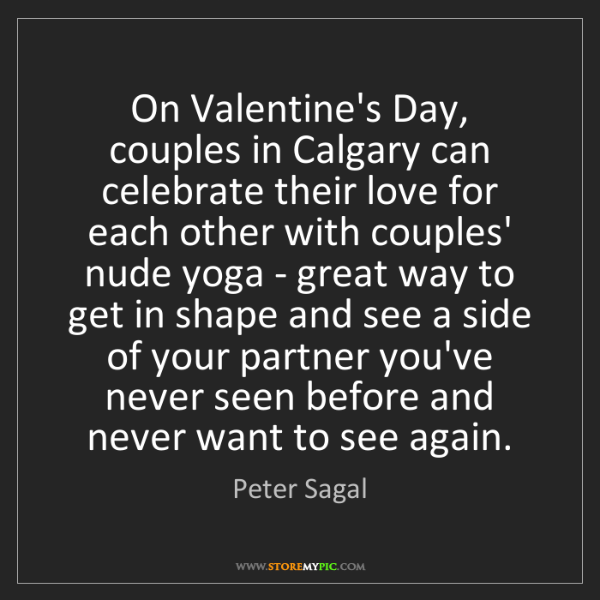 Peter Sagal: On Valentine's Day, couples in Calgary can celebrate...