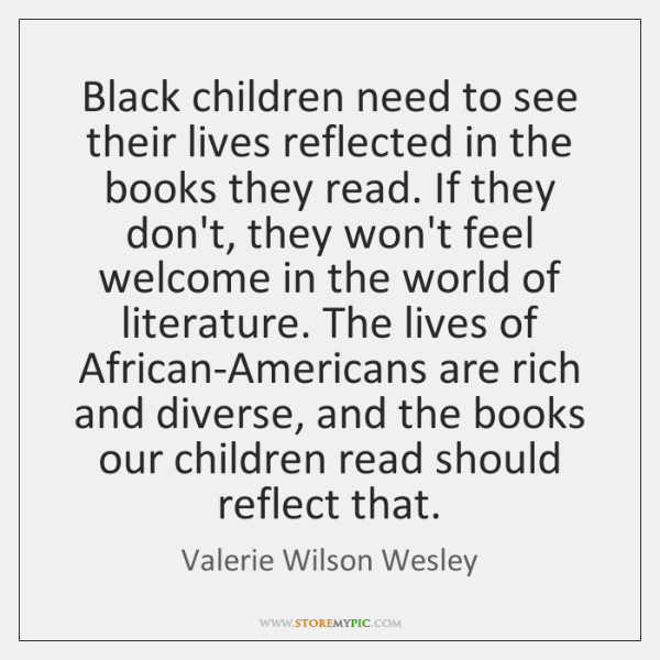 Black children need to see their lives reflected in the books they ...