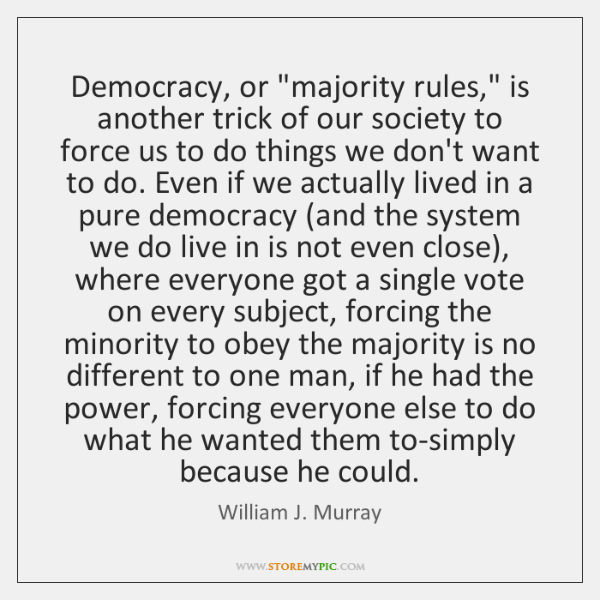 Democracy, or