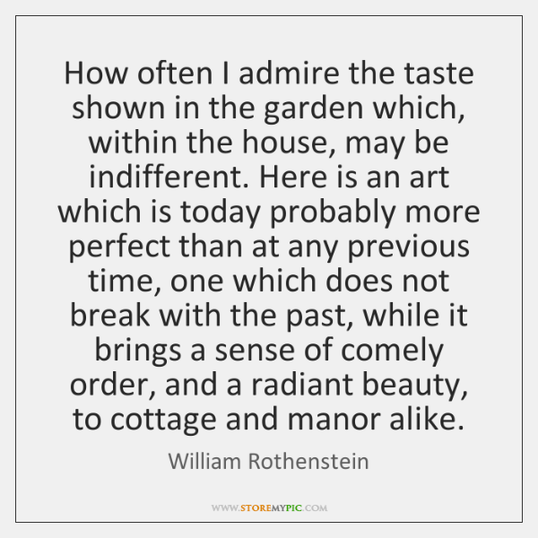 How often I admire the taste shown in the garden which, within ...