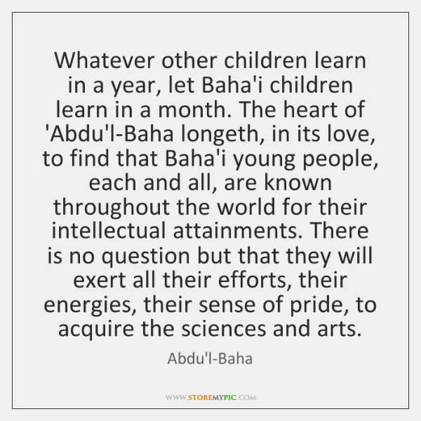 Whatever other children learn in a year, let Baha'i children learn in ...