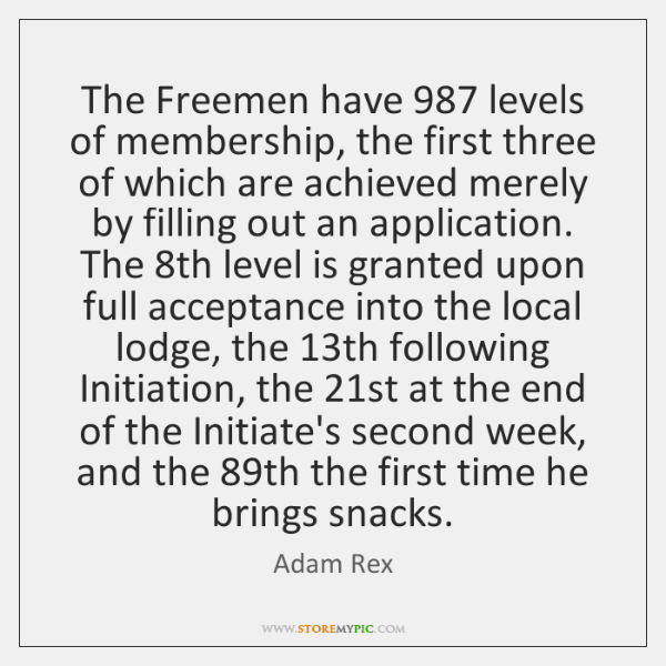 The Freemen have 987 levels of membership, the first three of which are ...
