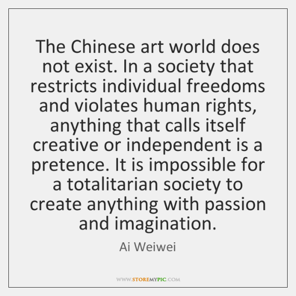 The Chinese art world does not exist. In a society that restricts ...