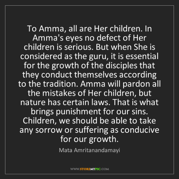 Mata Amritanandamayi: To Amma, all are Her children. In Amma's eyes no defect...