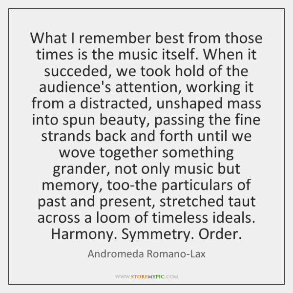 What I remember best from those times is the music itself. When ...