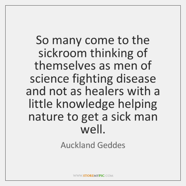 So many come to the sickroom thinking of themselves as men of ...