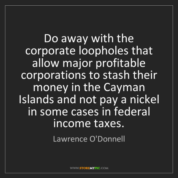 Lawrence O'Donnell: Do away with the corporate loopholes that allow major...