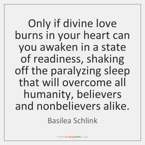 Only If Divine Love Burns In Your Heart Can You Awaken In