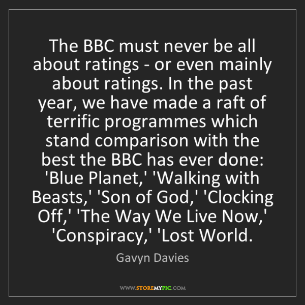 Gavyn Davies: The BBC must never be all about ratings - or even mainly...