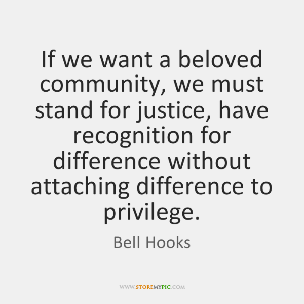 If we want a beloved community, we must stand for justice, have ...
