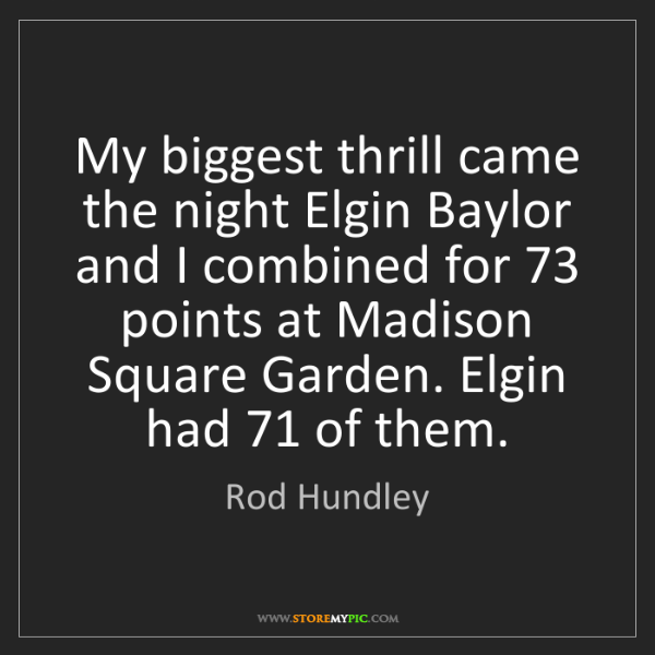 Rod Hundley: My biggest thrill came the night Elgin Baylor and I combined...