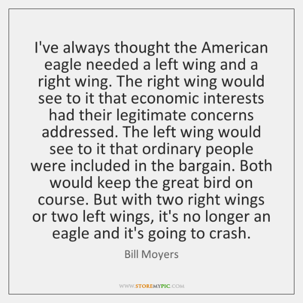I've always thought the American eagle needed a left wing and a ...