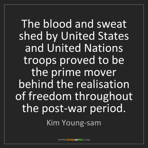 Kim Young-sam: The blood and sweat shed by United States and United...