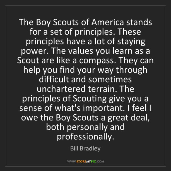 Bill Bradley: The Boy Scouts of America stands for a set of principles....