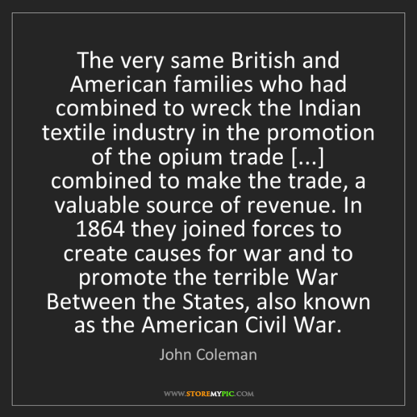 John Coleman: The very same British and American families who had combined...