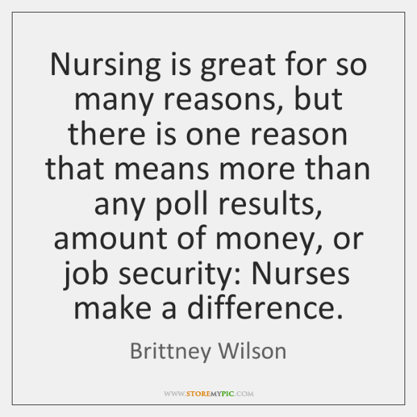 Nursing is great for so many reasons, but there is one reason ...