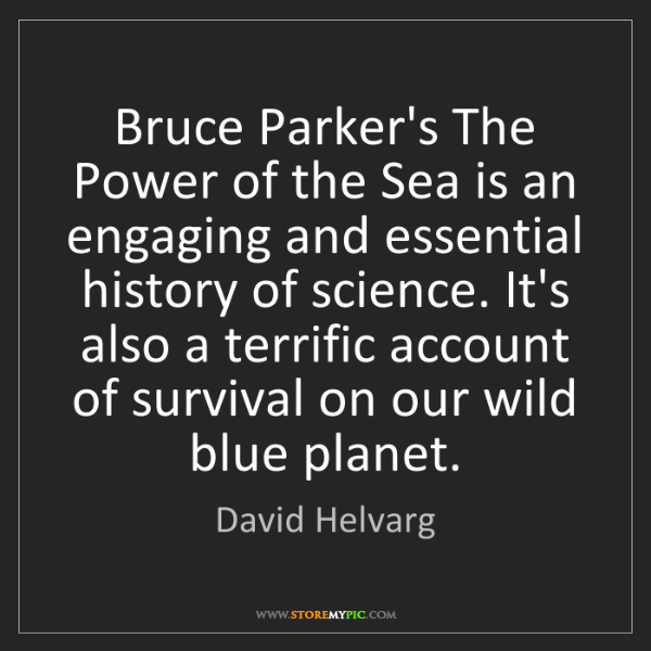 David Helvarg: Bruce Parker's The Power of the Sea is an engaging and...
