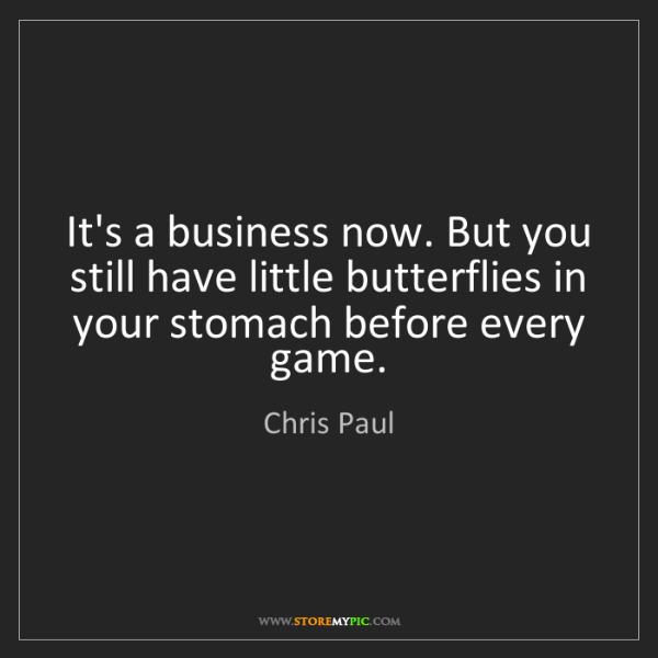 Chris Paul: It's a business now. But you still have little butterflies...