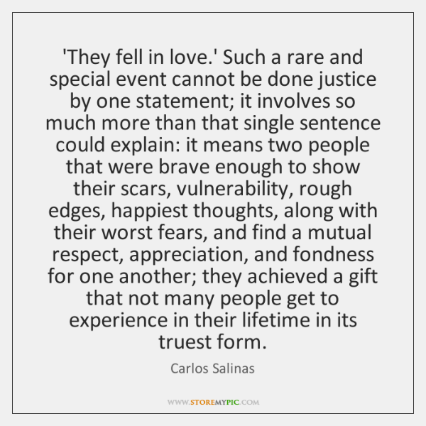 'They fell in love.' Such a rare and special event cannot ...