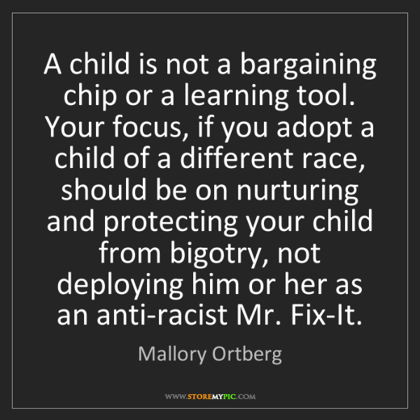 Mallory Ortberg: A child is not a bargaining chip or a learning tool....