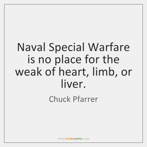 Naval Special Warfare is no place for the weak of heart, limb, ...