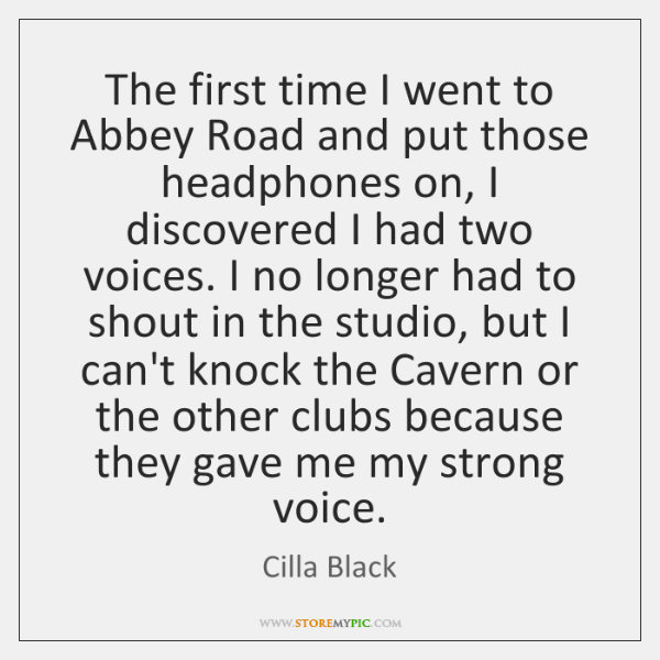The first time I went to Abbey Road and put those headphones ...