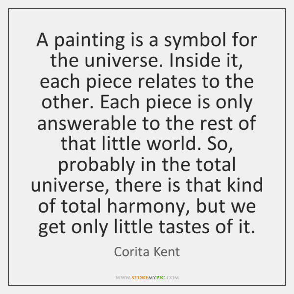 A Painting Is A Symbol For The Universe Inside It Each Piece