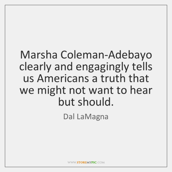 Marsha Coleman-Adebayo clearly and engagingly tells us Americans a truth that we ...
