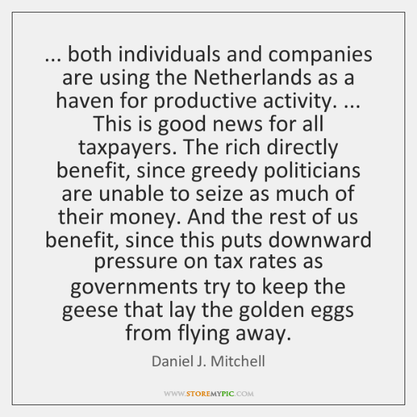 ... both individuals and companies are using the Netherlands as a haven for ...