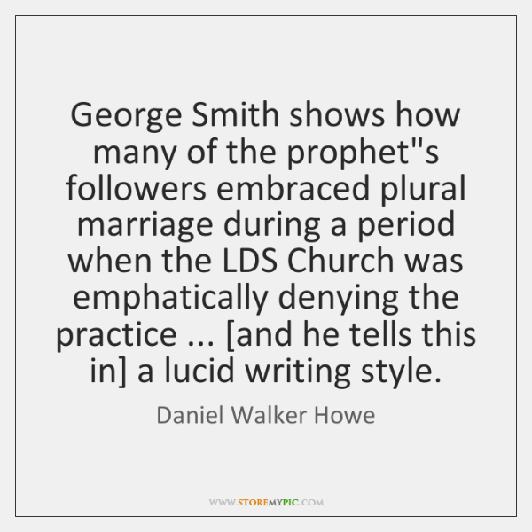 George Smith shows how many of the prophet's followers embraced plural marriage ...