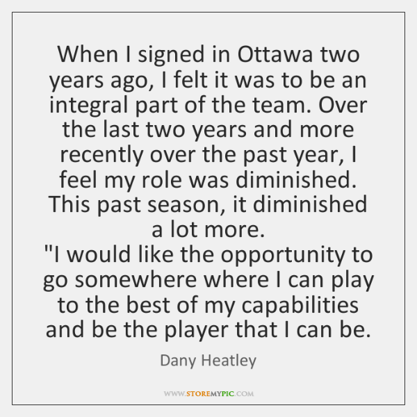 When I signed in Ottawa two years ago, I felt it was ...