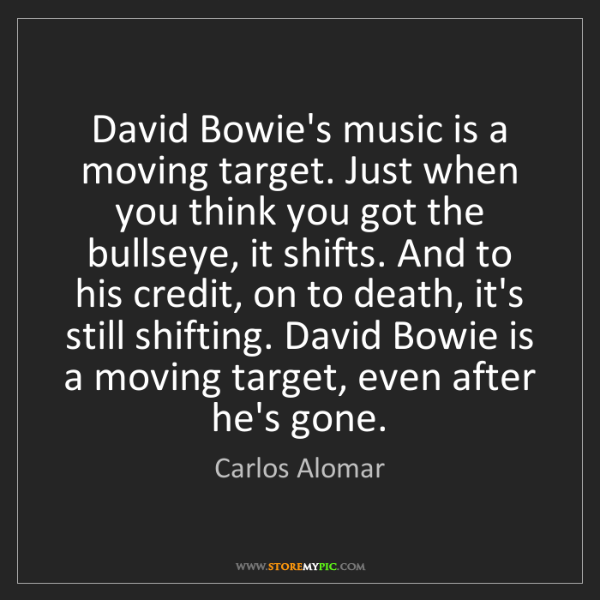 Carlos Alomar: David Bowie's music is a moving target. Just when you...
