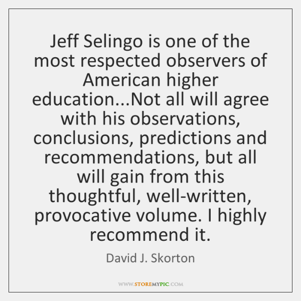 Jeff Selingo is one of the most respected observers of American higher ...