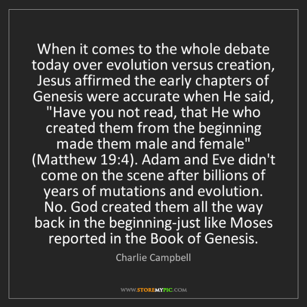 Charlie Campbell: When it comes to the whole debate today over evolution...