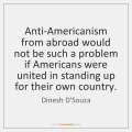 dinesh-dsouza-anti-americanism-from-abroad-would-not-be-such-quote-at-storemypic-7cbb5
