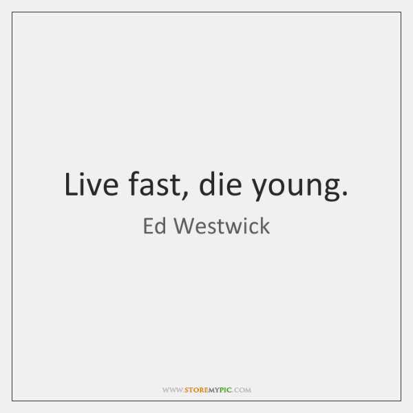 Live Fast Die Young Storemypic