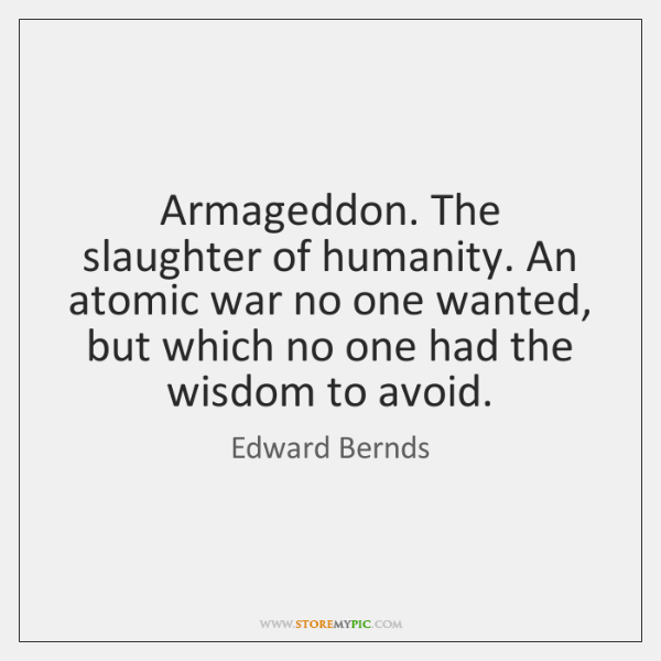 Armageddon. The slaughter of humanity. An atomic war no one wanted, but ...