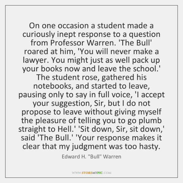 On one occasion a student made a curiously inept response to a ...
