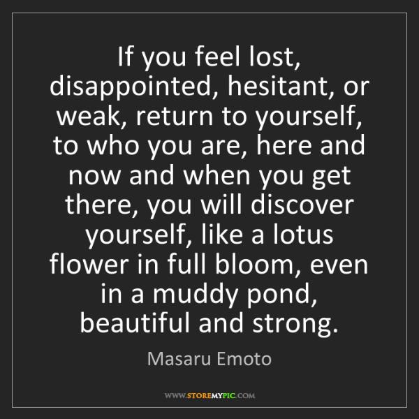 Lotus flower storemypic search masaru emoto if you feel lost disappointed hesitant or weak return mightylinksfo
