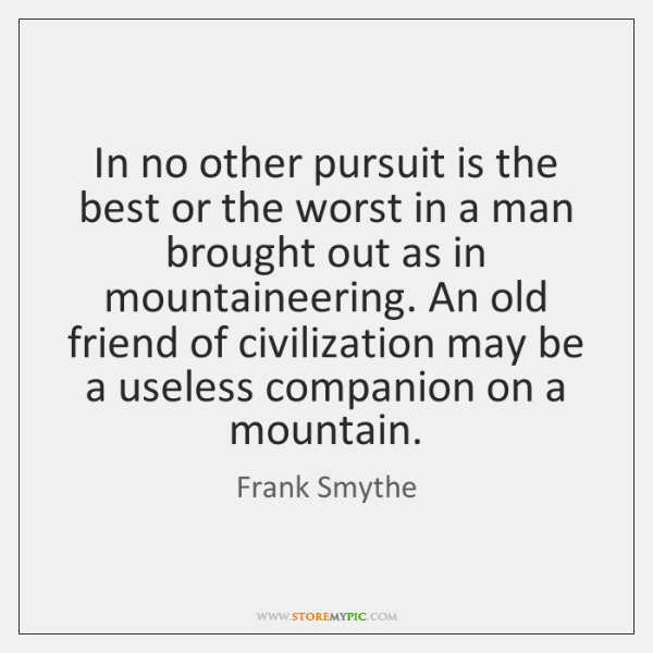 In no other pursuit is the best or the worst in a ...