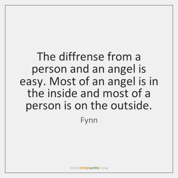 The diffrense from a person and an angel is easy. Most of ...