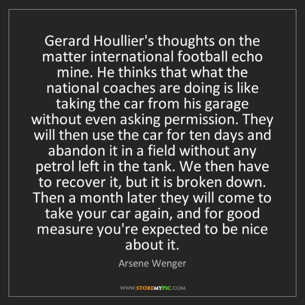 Arsene Wenger: Gerard Houllier's thoughts on the matter international...