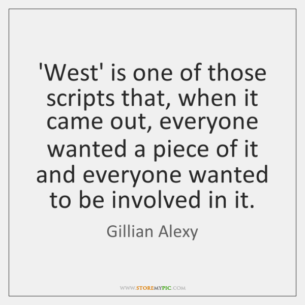 'West' is one of those scripts that, when it came out, everyone ...
