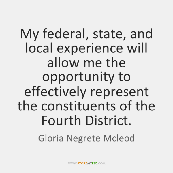 My federal, state, and local experience will allow me the opportunity to ...