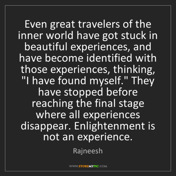 Rajneesh: Even great travelers of the inner world have got stuck...