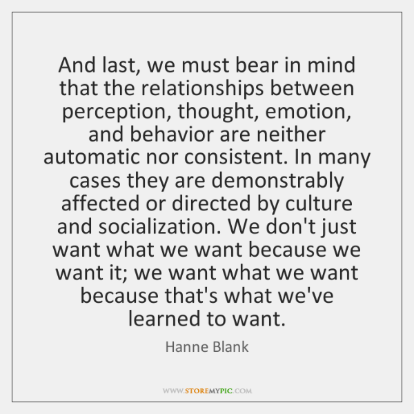 And last, we must bear in mind that the relationships between perception, ...