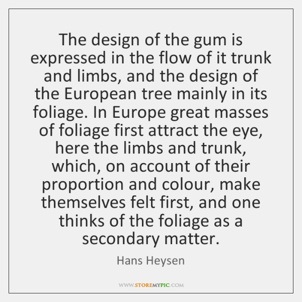 The design of the gum is expressed in the flow of it ...